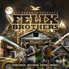 Gucci Mane - Felix Brothers Feat. Young Dolph & Peewee Longway