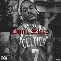 Thr33zy - Don't Sleep