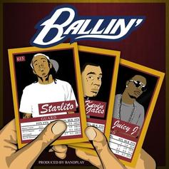 Starlito - Ballin Feat. Kevin Gates & Juicy J