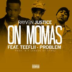 Rayven Justice - On Mamas  Feat. Problem & Teeflii (Prod. By League Of Starz)