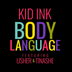 Kid Ink - Body Language Feat. Usher & Tinashe