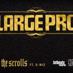 Large Professor - In The Scrolls Feat. G-Wiz