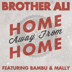 Brother Ali - Home Away From Home Feat. Bambu & Mally