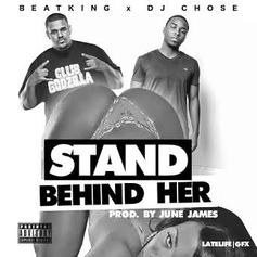 BeatKing - Stand Behind Her Feat. DJ Chose
