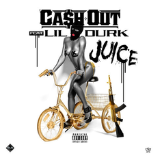 Ca$h Out - Juice  Feat. Lil Durk