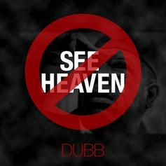 DUBB - Don't Wanna See Heaven