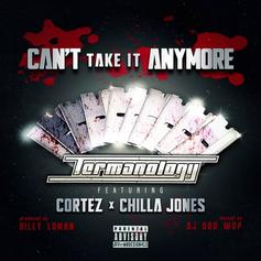 Termanology - Can't Take It Anymore Feat. Chilla Jones, Cortez & DJ Doo Wop