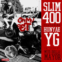Slim 400 - On My Set (Remix) Feat. YG & Hunyae