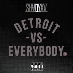 "Eminem - Detroit Vs. Everybody  Feat. Royce Da 5'9"", Big Sean, Danny Brown, DeJ Loaf & Trick-Trick (Prod. By Statik Selektah)"