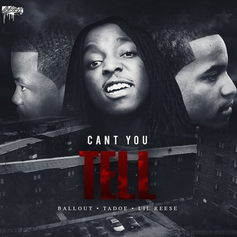Ballout - Can't You Tell  Feat. Lil Reese & Tadoe (Prod. By Chief Keef)