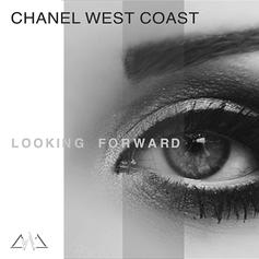 Chanel West Coast - Looking Forward