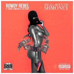 Rowdy Rebel - She All About The Shmoney  Feat. Bobby Shmurda & Too Short (Prod. By Jahlil Beats)