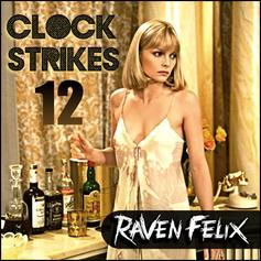 Raven Felix - Clock Strikes 12