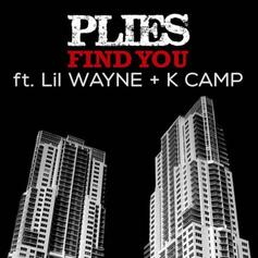 Plies - Find You Feat. Lil Wayne & K Camp