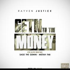 Rayven Justice - Get'n To The Money Feat. Sage The Gemini & Mistah F.A.B.