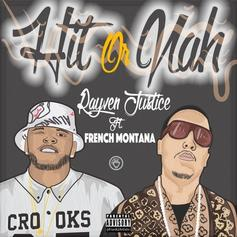 Rayven Justice - Hit Or Nah Feat. French Montana
