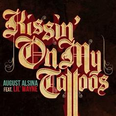 August Alsina - Kissin On My Tattoos (Remix) Feat. Lil Wayne
