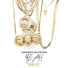 Young Greatness - Yeah Feat. Quavo