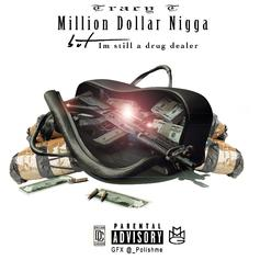 Tracy T - Million Dollar Nigga