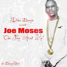 Joe Moses - One Thing About Me (Prod. By Disko Boogie)