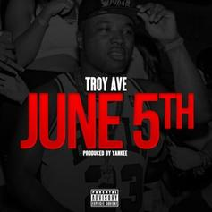 Troy Ave - June 5th