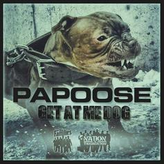 Papoose - Get At Me Dog (Freestyle)