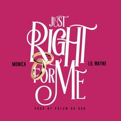 Monica - Just Right For Me [Tags] Feat. Lil Wayne (Prod. By Polow Da Don)