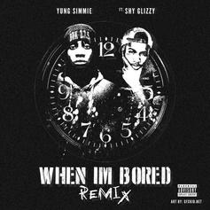 Yung Simmie - When I'm Bored (Remix) Feat. Shy Glizzy