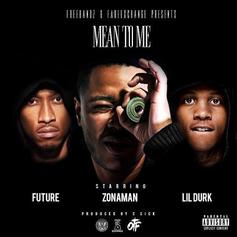Zona Man - Mean To Me Feat. Future & Lil Durk