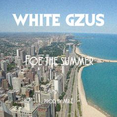 White Gzus - Foe The Summer