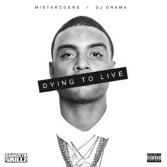 MistaRogers - Dying To Live