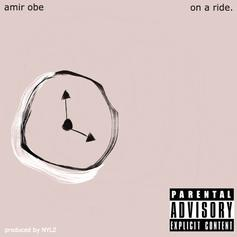 Amir Obe - On A Ride (Prod. By NYLZ)