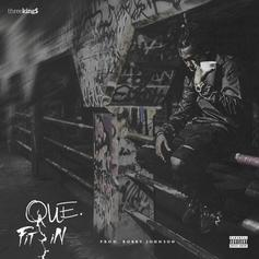 Que - Fit In (Prod. By Bobby Johnson)