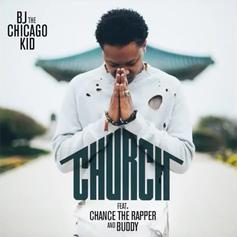 BJ The Chicago Kid - Church Feat. Chance The Rapper & Buddy