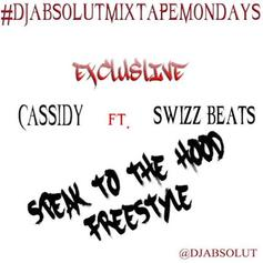 Cassidy - Speak To The Hood (Freestyle) Feat. Swizz Beats