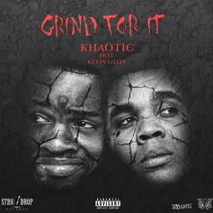 Khaotic - Grind For It Feat. Kevin Gates