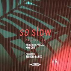 Blended Babies - So Slow Feat. Anderson .Paak & King Chip
