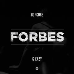 Borgore - Forbes Feat. G-Eazy
