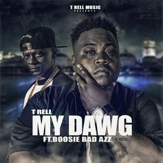 T-Rell - My Dawg Feat. Boosie Badazz
