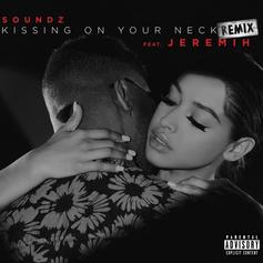 Soundz - Kissing On Your Neck (Remix) Feat. Jeremih