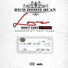 Rich Homie Quan - Love Don't Cost A Thing (Prod. By Isaac Flame)