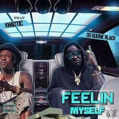 OG Boobie Black - Feelin' Myself Feat. Khaotic