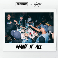 Caleborate - Want It All Feat. G-Eazy