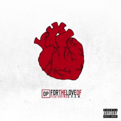 DP - For The Love Of Feat. D.R.A.M. (Prod. By Ducko McFli)