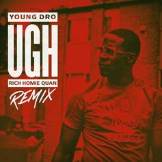 Young Dro - Ugh (Remix) Feat. Rich Homie Quan