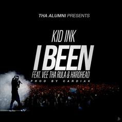 Kid Ink - I Been Feat. Vee Tha Rula & Hardhead (Prod. By Cardiak)