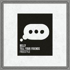 Belly - Tell Your Friends (Freestyle)