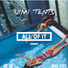 Jimi Tents - All Of It (Remix) Feat. Jay IDK & Dave East