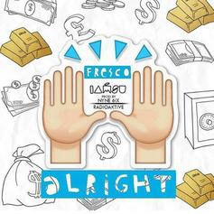 Fresco - Alright Feat. Iamsu!