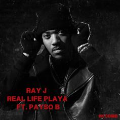 Ray J - Real Life Playa Feat. Payso B